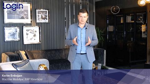 Login ERP Müşteri Deneyimi - Kerim Erdoğan, Macitler Mobilya